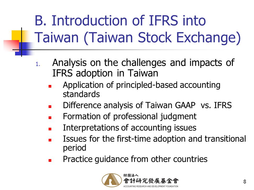 8 B. Introduction of IFRS into Taiwan (Taiwan Stock Exchange) 1.