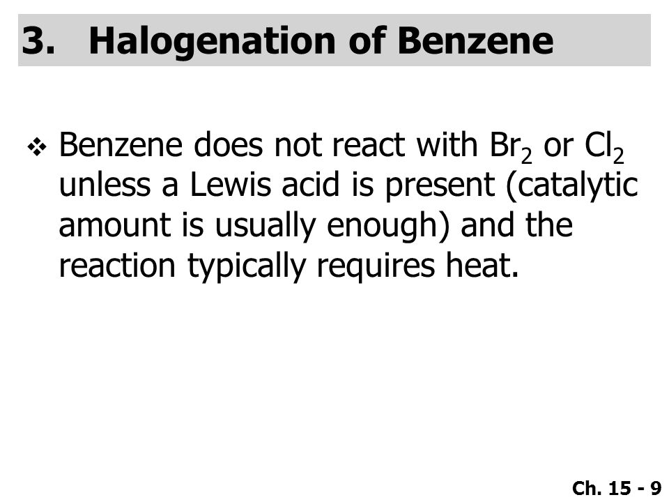 Ch. 15 - 10  Examples: ●Reactivity:F 2 > Cl 2 > Br 2 > I 2