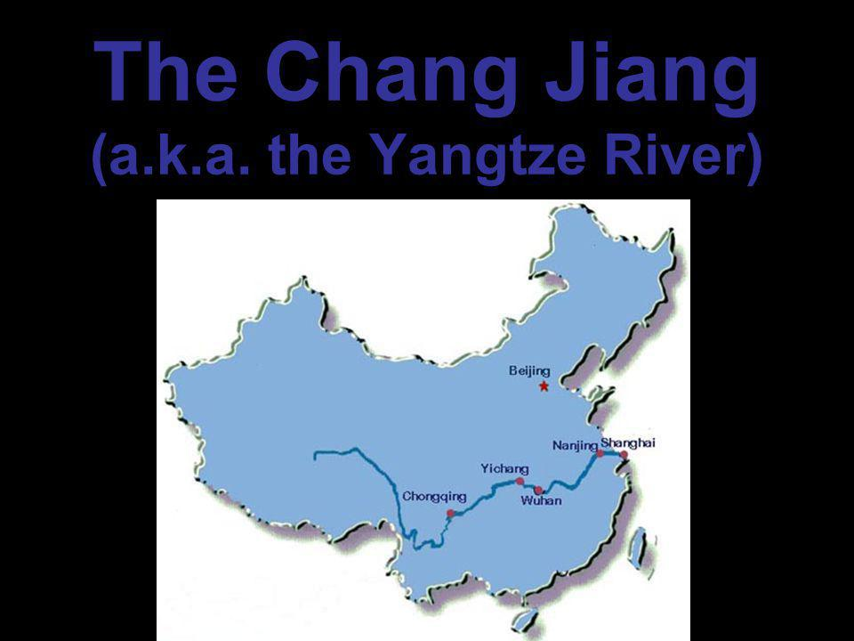 The Chang Jiang (a.k.a. the Yangtze River)