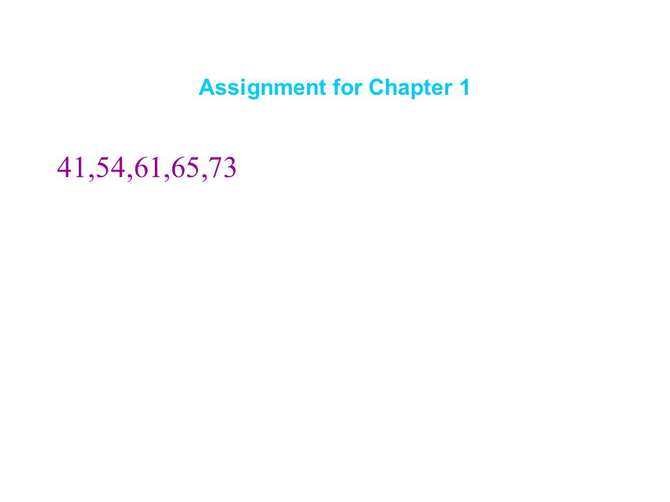 Assignment for Chapter 1 41,54,61,65,73