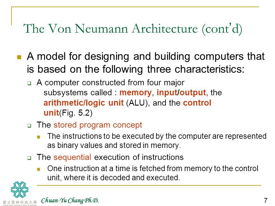 Chuan-Yu Chang Ph.D. 8 The Von Neumann Architecture