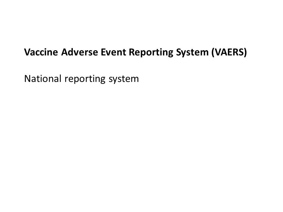 Vaccine Adverse Event Reporting System (VAERS) National reporting system