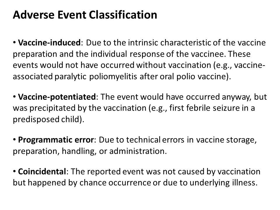 Adverse Event Classification Vaccine-induced: Due to the intrinsic characteristic of the vaccine preparation and the individual response of the vaccin