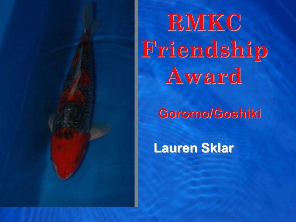 RMKC Friendship Award Lauren Sklar Goromo/Goshiki