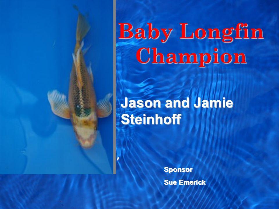Baby Longfin Champion Sponsor Sue Emerick Jason and Jamie Steinhoff