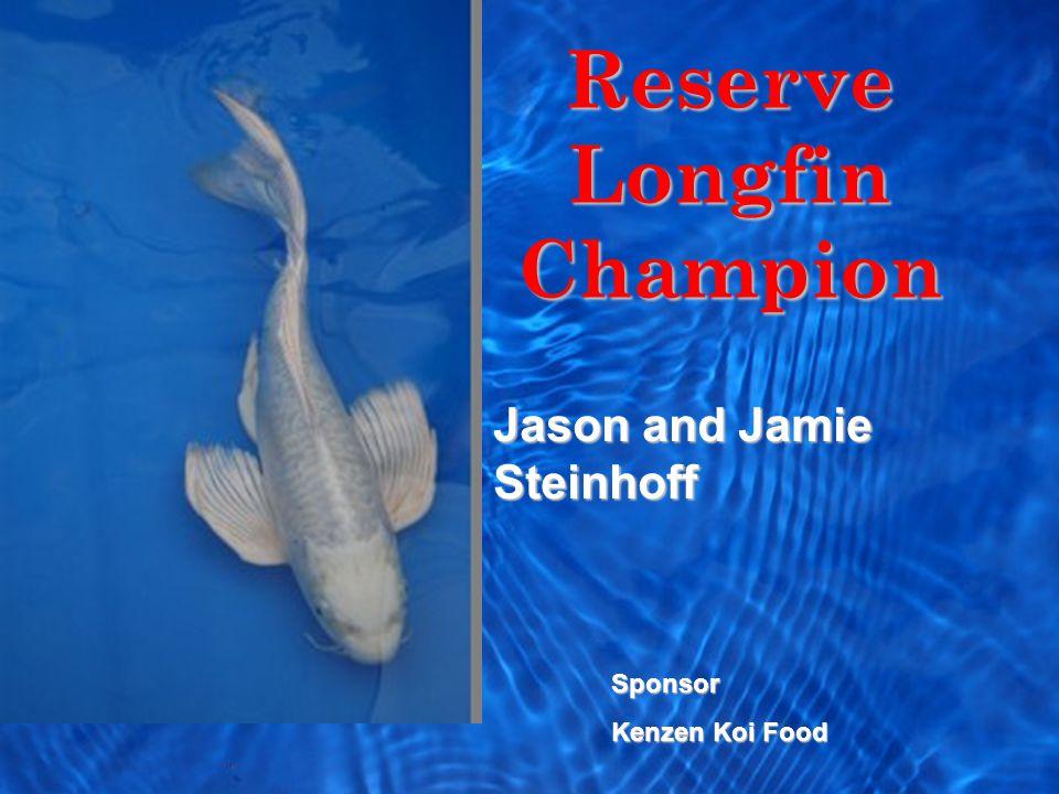 Reserve Longfin Champion Sponsor Kenzen Koi Food Jason and Jamie Steinhoff