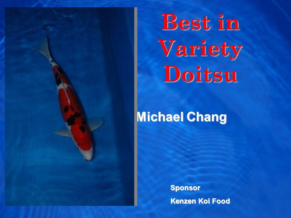 Best in Variety Doitsu Michael Chang Sponsor Kenzen Koi Food