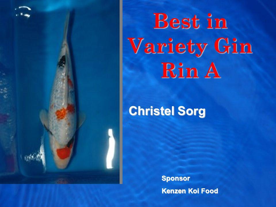 Best in Variety Gin Rin A Christel Sorg Sponsor Kenzen Koi Food