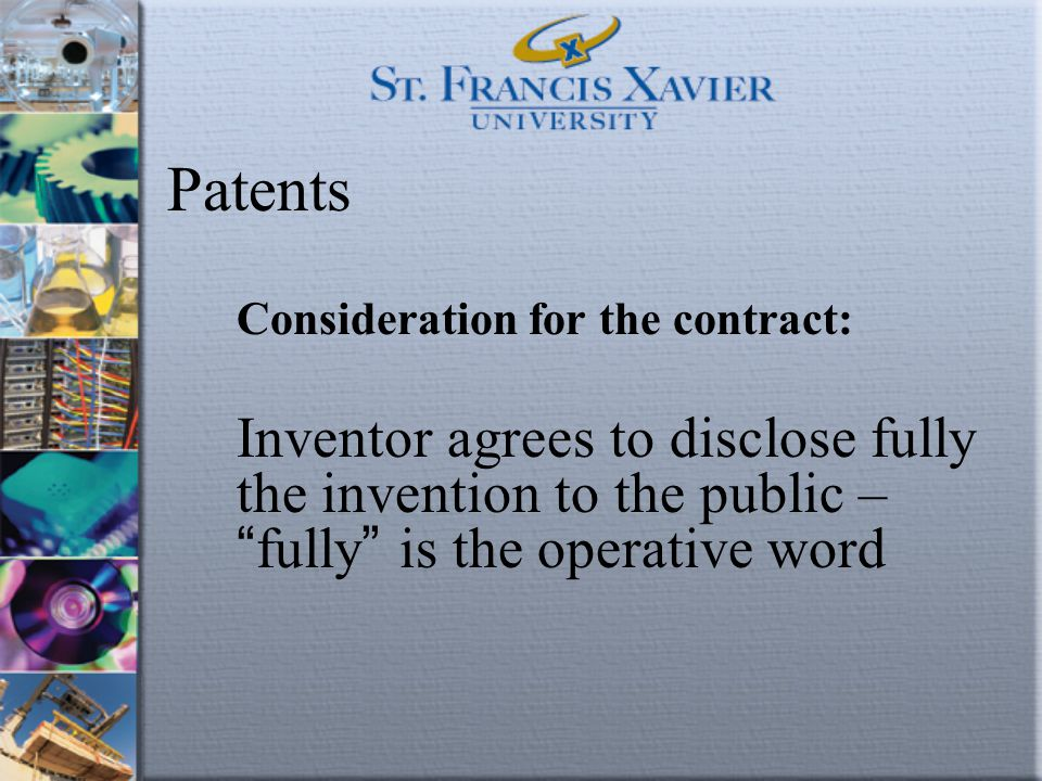 """Patents Consideration for the contract: Inventor agrees to disclose fully the invention to the public – """" fully """" is the operative word"""