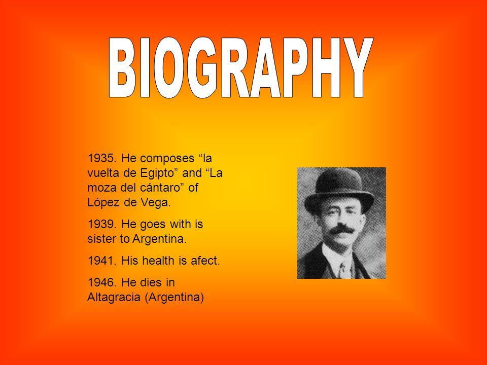 1935. He composes la vuelta de Egipto and La moza del cántaro of López de Vega.