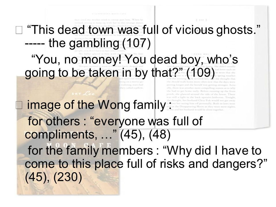 "☆ ""This dead town was full of vicious ghosts."" ----- the gambling (107) ""You, no money! You dead boy, who's going to be taken in by that?"" (109) ☆ ima"