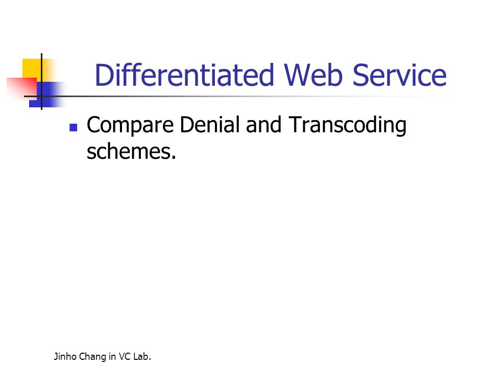 Differentiated Web Service Compare Denial and Transcoding schemes.