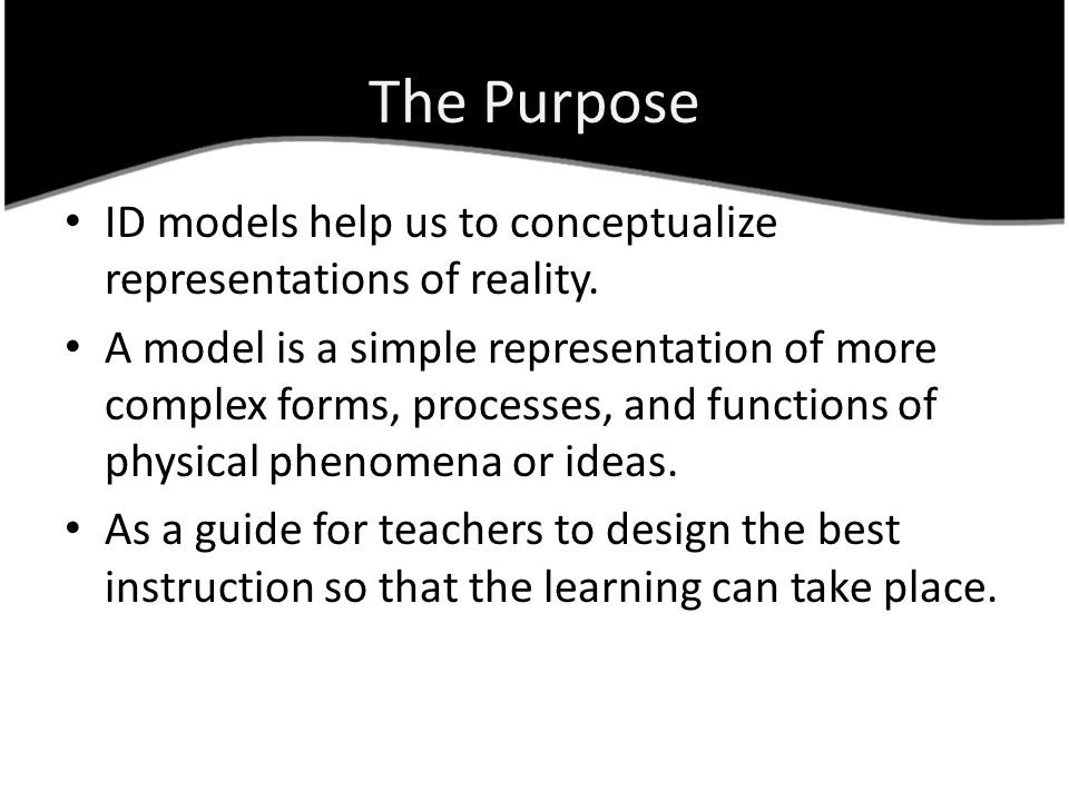 The Purpose ID models help us to conceptualize representations of reality.