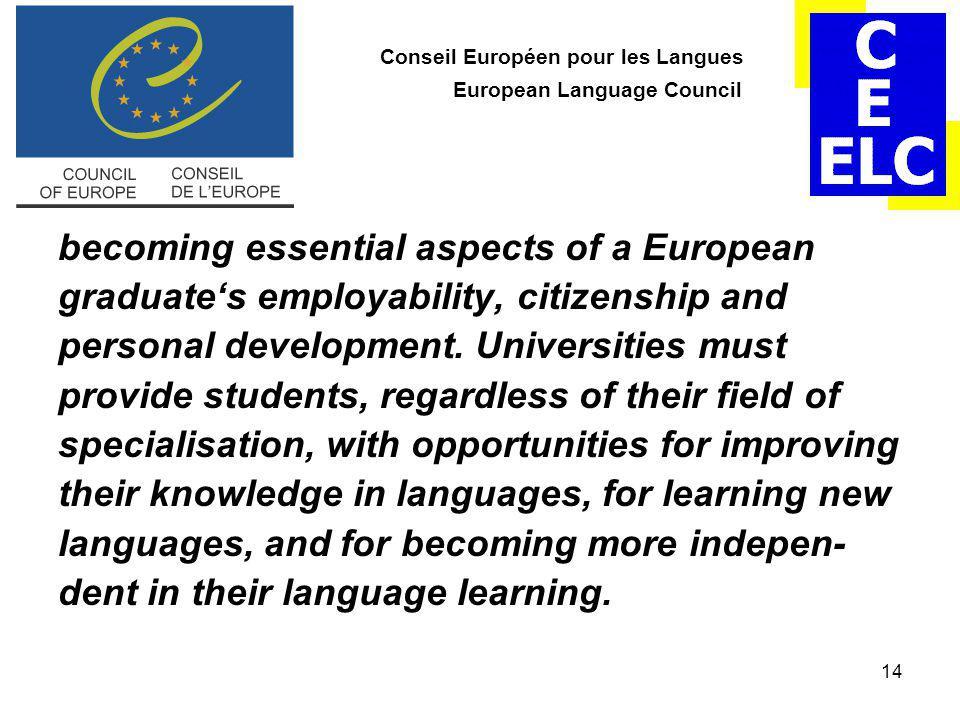 14 Conseil Européen pour les Langues European Language Council becoming essential aspects of a European graduate's employability, citizenship and personal development.