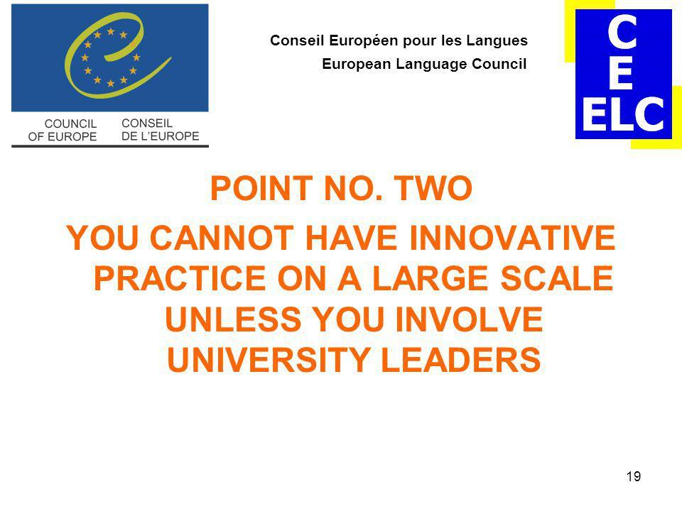 19 Conseil Européen pour les Langues European Language Council POINT NO.