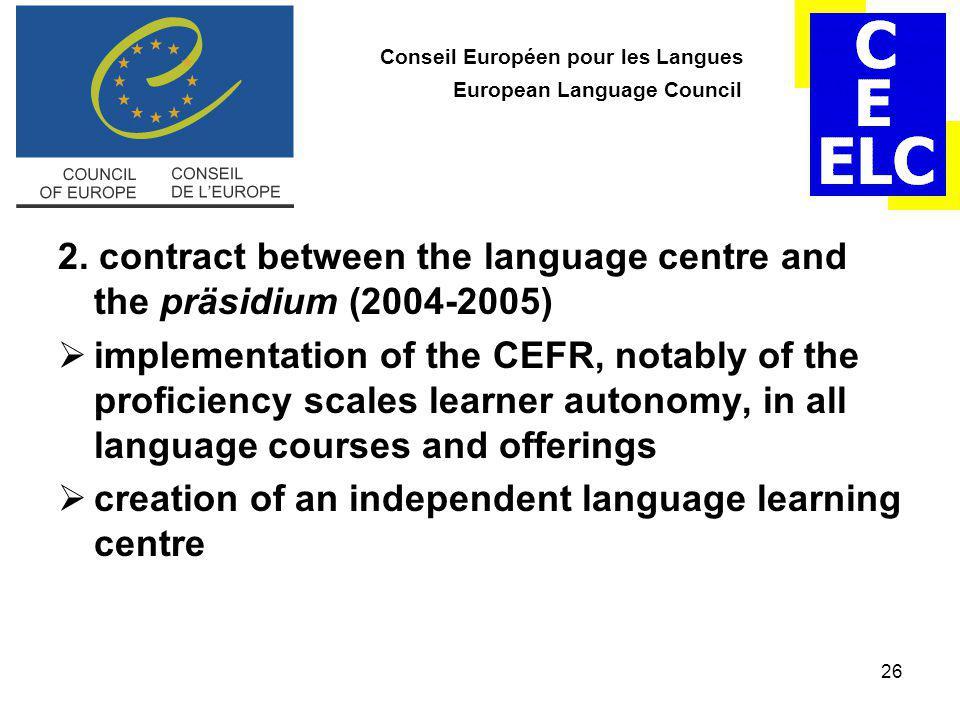 26 Conseil Européen pour les Langues European Language Council 2.