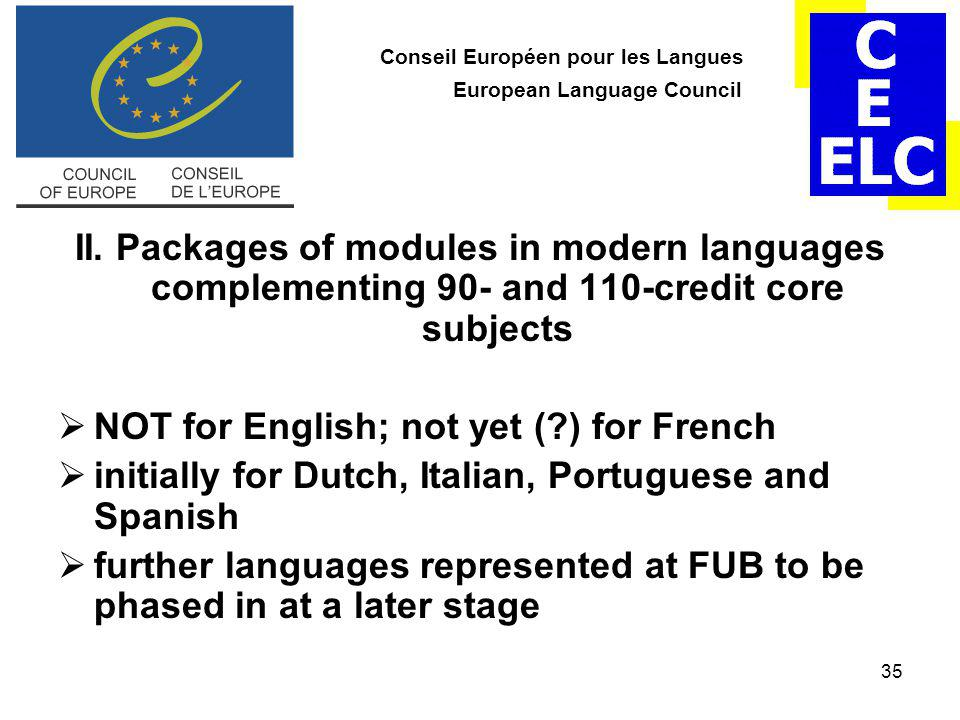 35 Conseil Européen pour les Langues European Language Council II. Packages of modules in modern languages complementing 90- and 110-credit core subje