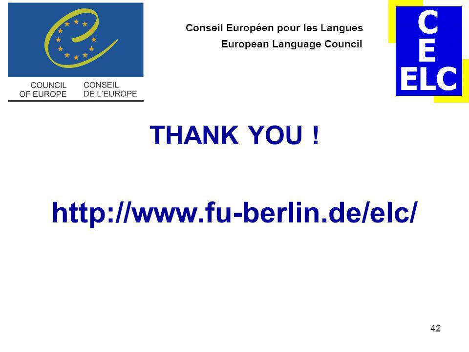 42 Conseil Européen pour les Langues European Language Council THANK YOU .