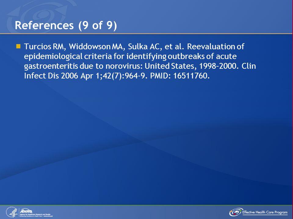  Turcios RM, Widdowson MA, Sulka AC, et al. Reevaluation of epidemiological criteria for identifying outbreaks of acute gastroenteritis due to norovi