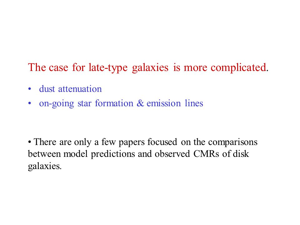 The case for late-type galaxies is more complicated.
