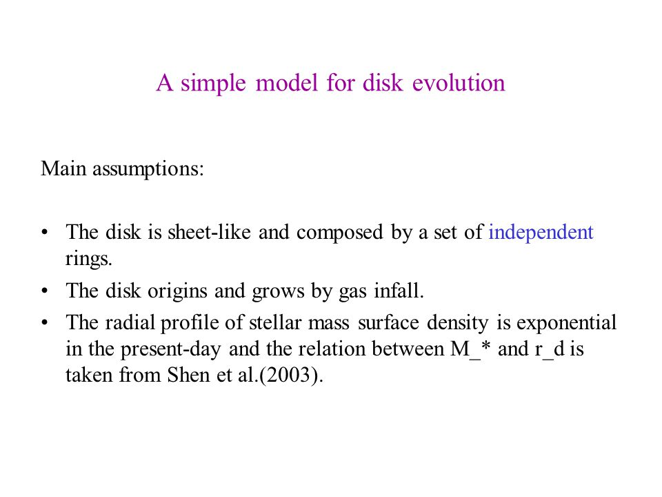 A simple model for disk evolution Main assumptions: The disk is sheet-like and composed by a set of independent rings.