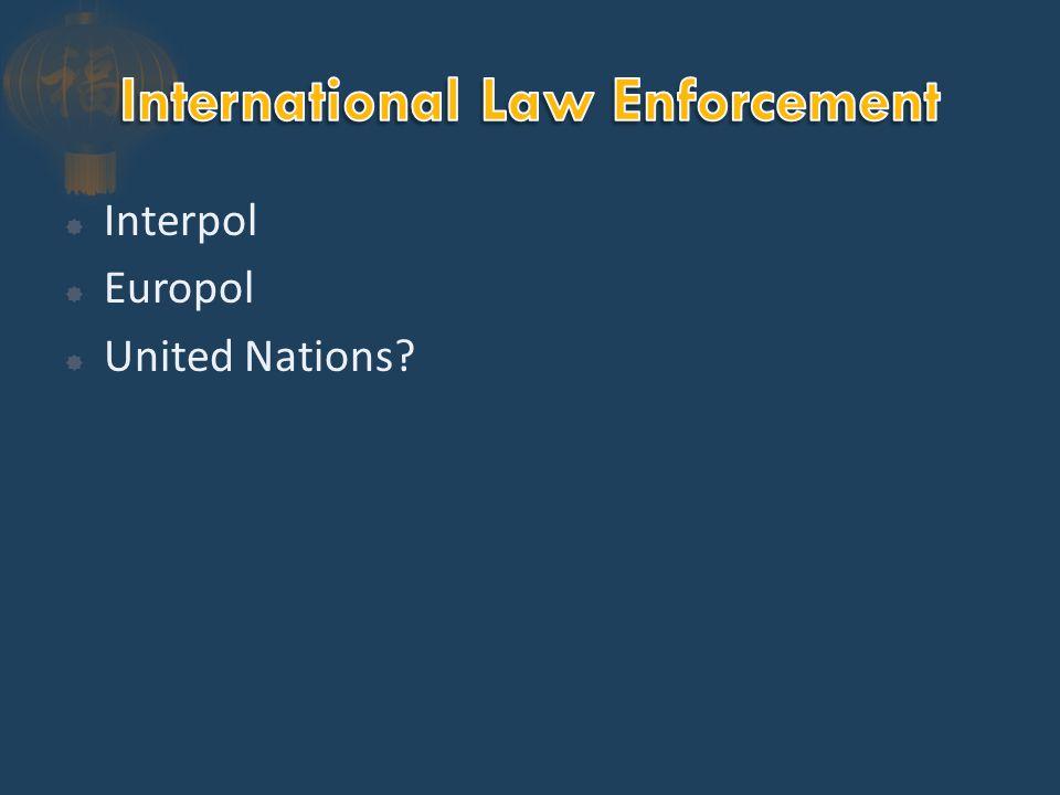  Interpol  Europol  United Nations?