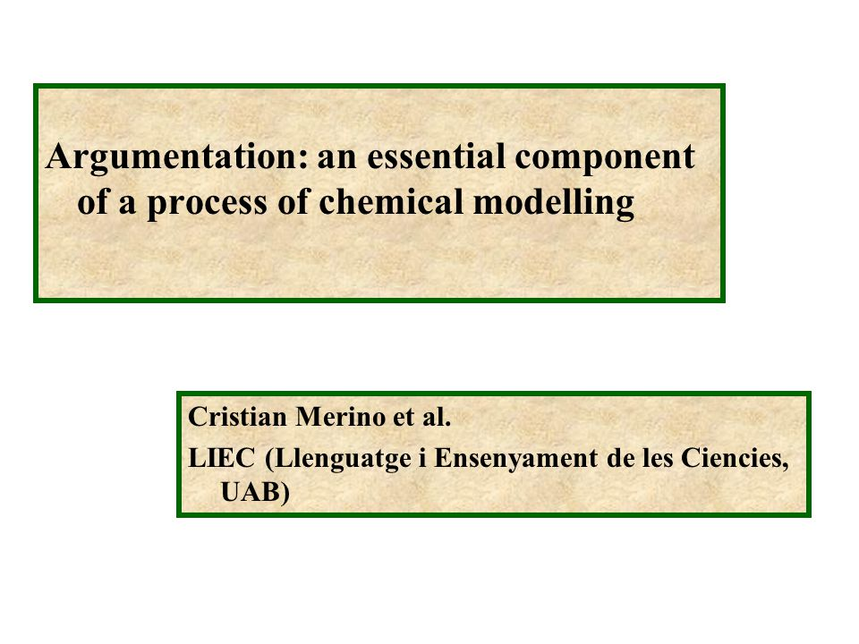 Argumentation: an essential component of a process of chemical modelling Cristian Merino et al.