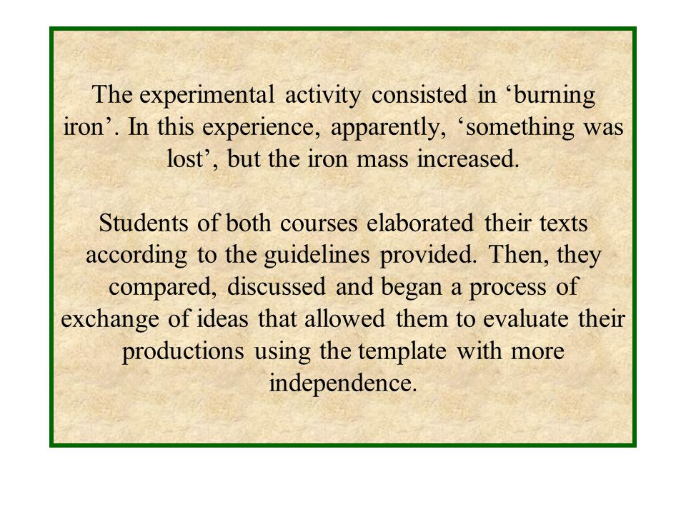 The experimental activity consisted in 'burning iron'.