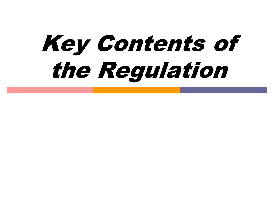 Key Contents of the Regulation