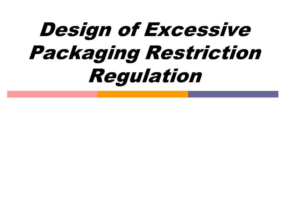 Design of Excessive Packaging Restriction Regulation