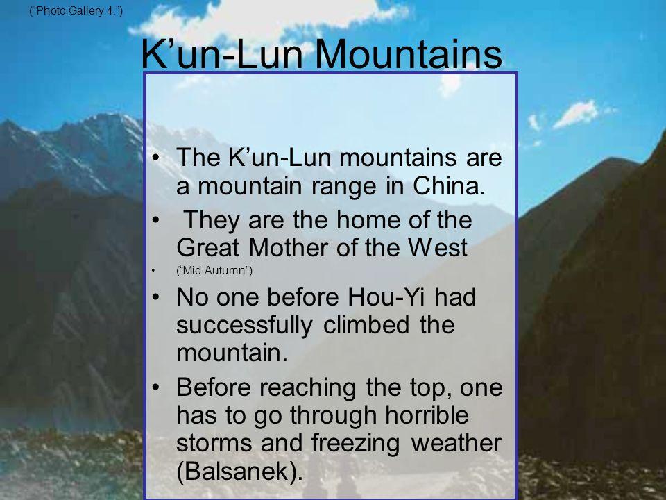 K'un-Lun Mountains The K'un-Lun mountains are a mountain range in China.