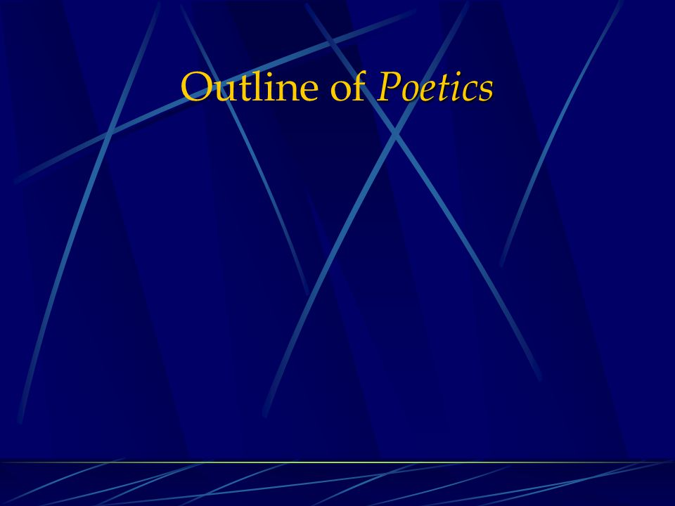 Poetics Outline of Poetics