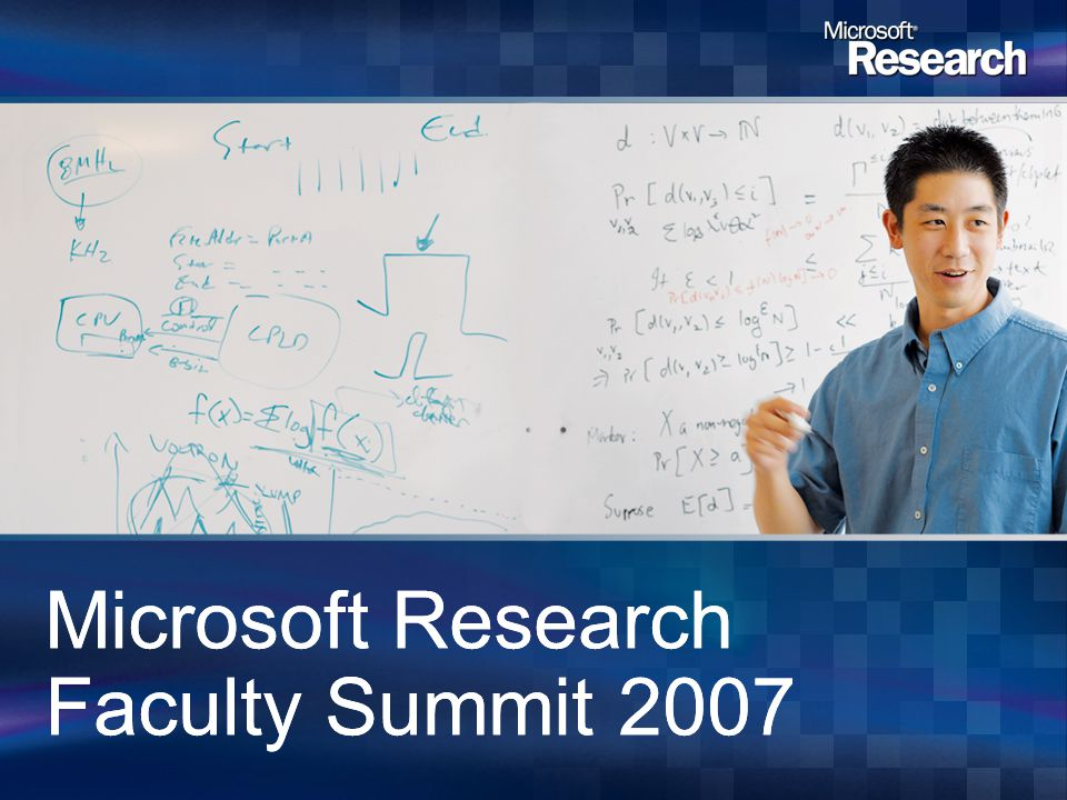 Microsoft Research Faculty Summit 2007