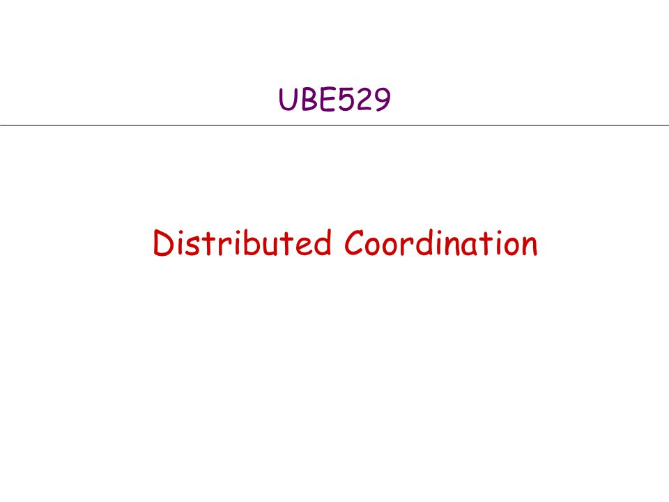 UBE529 Distributed Coordination