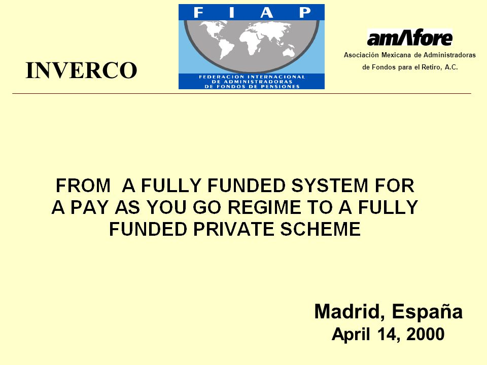 INVERCO CONCLUSIONS 3The Traditional Systems Pay As You Go Showed the Neccesity of Reform It.
