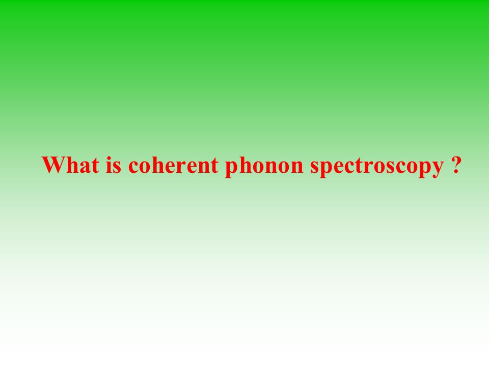 What is coherent phonon spectroscopy ?