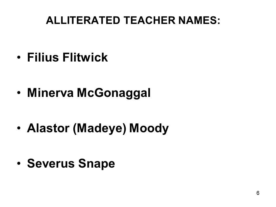 17 CACOPHONOUS OTHER PEOPLE'S NAMES: Dudley Dursley Mundungus (Dung) Fletcher Grawp Rufus Scrimgeour: Minister of Magic Kingsley Shacklebolt Horace (Slug) Slughorn Nymphadora Tonks