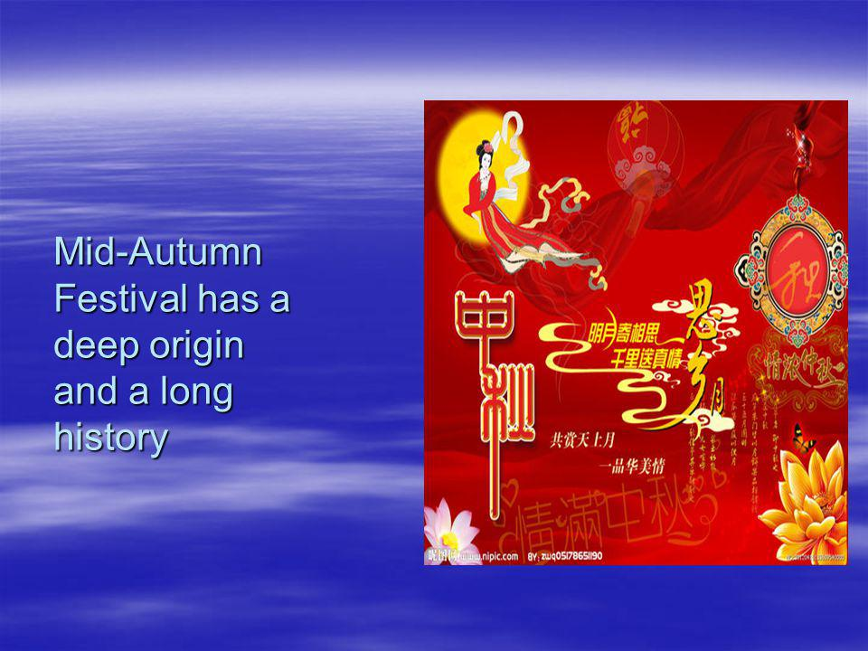 Mid-Autumn Festival has a deep origin and a long history