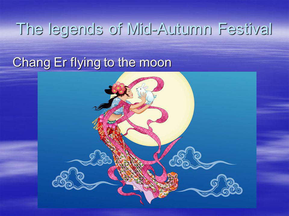 The legends of Mid-Autumn Festival Chang Er flying to the moon