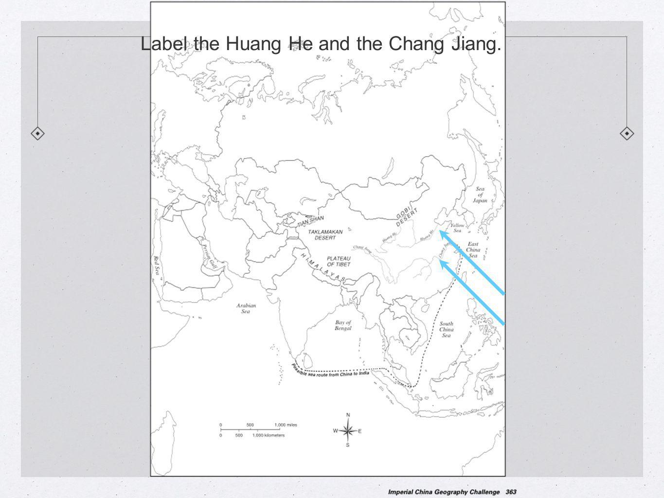 Label the Huang He and the Chang Jiang.
