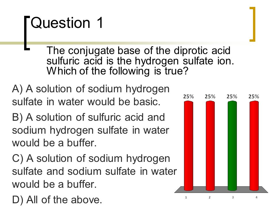Question 2 In order to produce a buffer system that has a pH that is one pH unit lower than the pKa of the conjugate acid the ratio of conjugate base to conjugate acid must be A) 1/10.