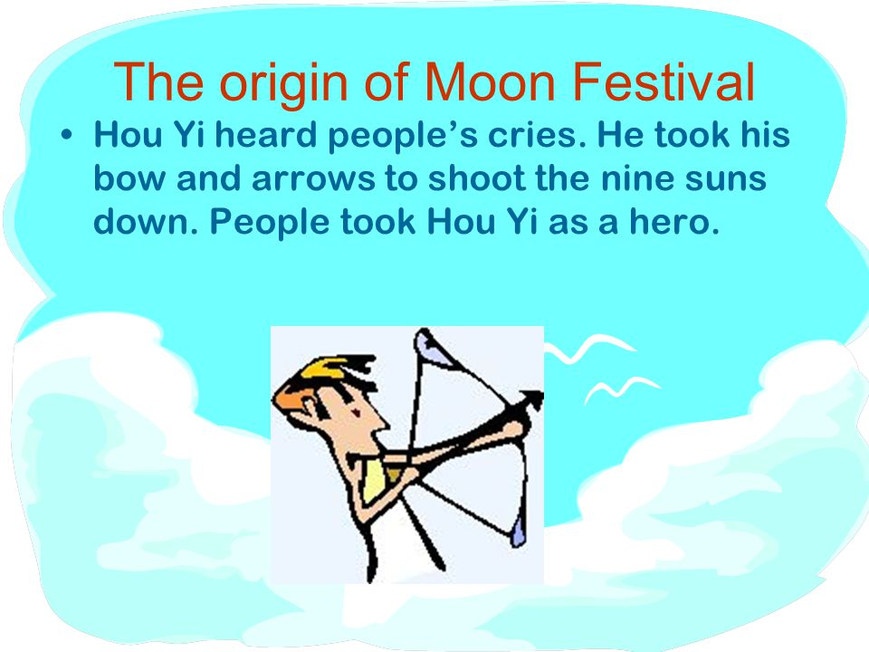 The origin of Moon Festival Hou Yi heard people's cries.