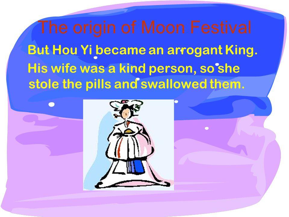 The origin of Moon Festival But Hou Yi became an arrogant King.