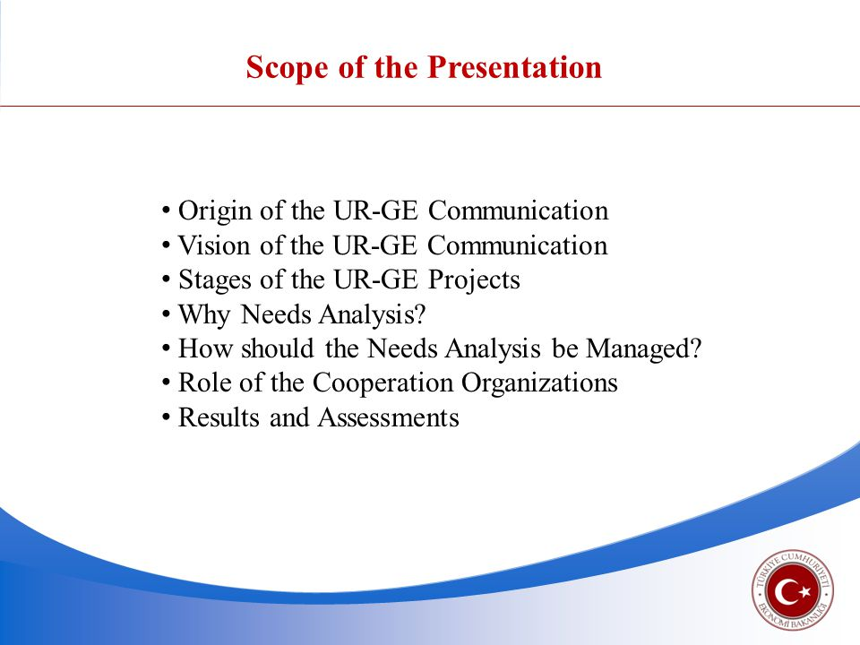 Scope of the Presentation Origin of the UR-GE Communication Vision of the UR-GE Communication Stages of the UR-GE Projects Why Needs Analysis.