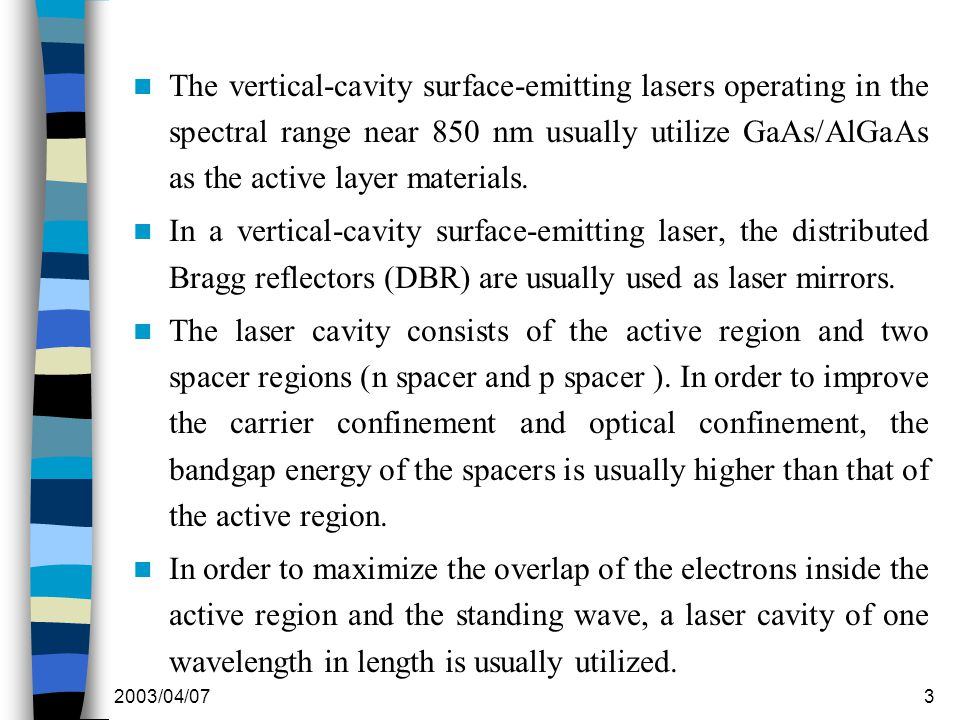 2003/04/073 The vertical-cavity surface-emitting lasers operating in the spectral range near 850 nm usually utilize GaAs/AlGaAs as the active layer materials.