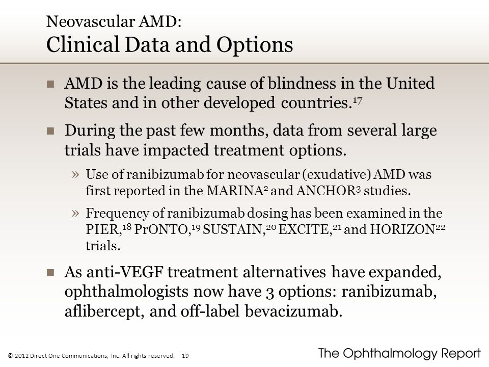 © 2012 Direct One Communications, Inc. All rights reserved. 19 Neovascular AMD: Clinical Data and Options AMD is the leading cause of blindness in the