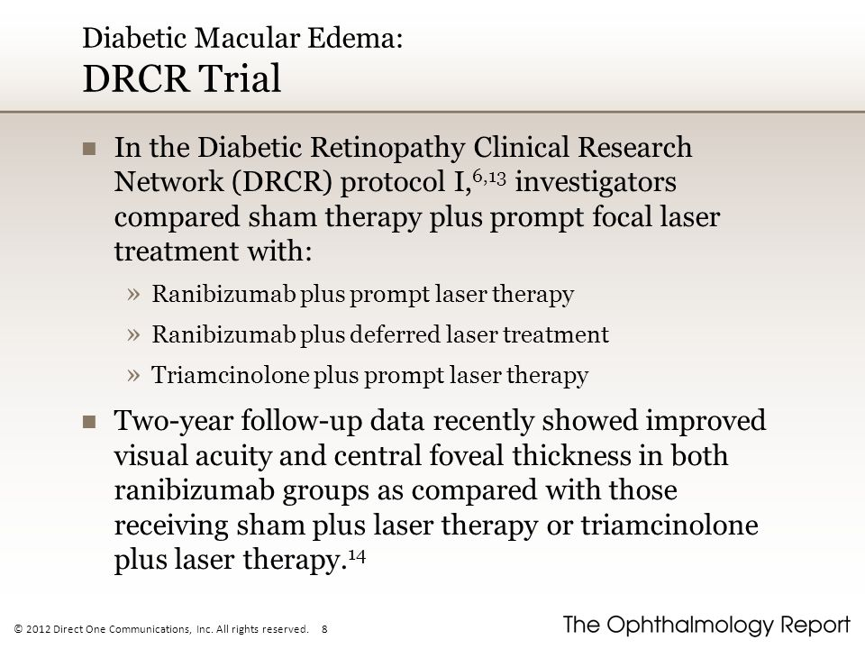 © 2012 Direct One Communications, Inc. All rights reserved. 8 Diabetic Macular Edema: DRCR Trial In the Diabetic Retinopathy Clinical Research Network