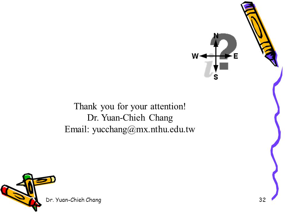 Dr. Yuan-Chieh Chang32 Thank you for your attention.