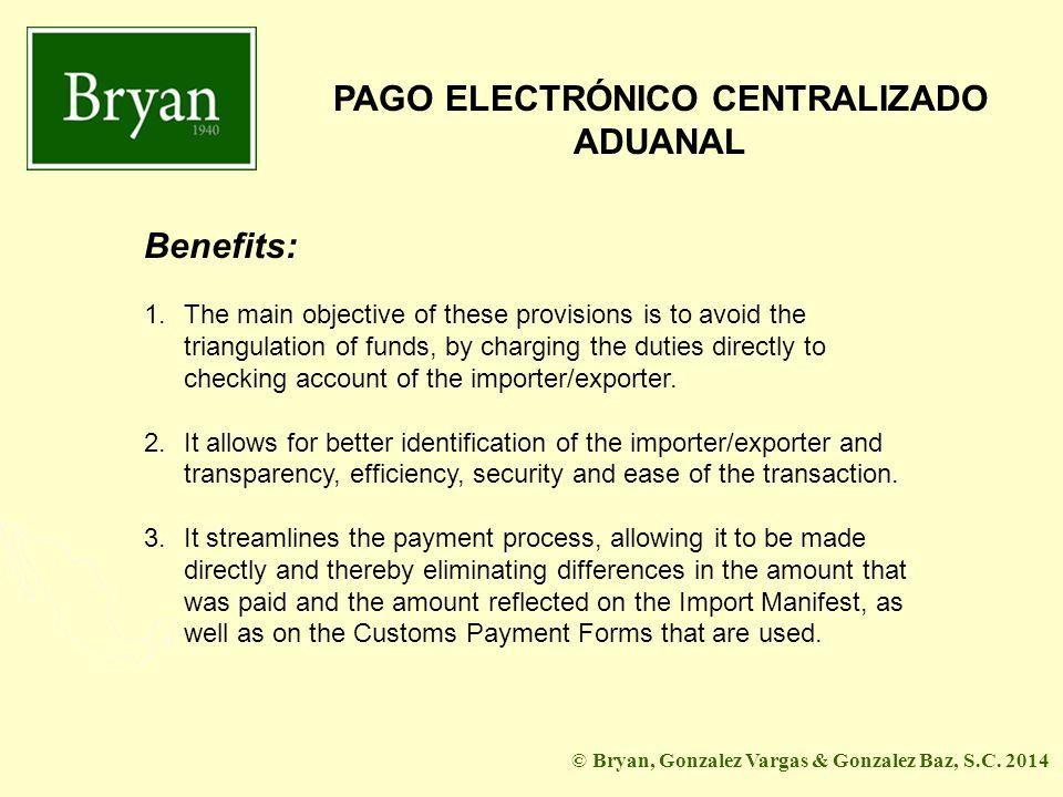 BGV&GB PAGO ELECTRÓNICO CENTRALIZADO ADUANAL © Bryan, Gonzalez Vargas & Gonzalez Baz, S.C.