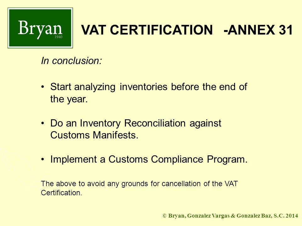 BGV&GB VAT CERTIFICATION -ANNEX 31 © Bryan, Gonzalez Vargas & Gonzalez Baz, S.C.